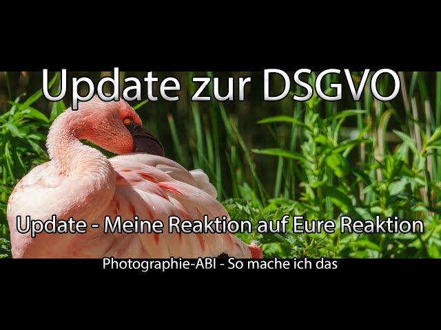 Update - DSGVO und die Folgen für Fotografen - Meine Reaktion auf Eure Reaktionen