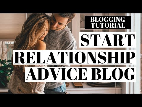 How To Start A Relationship Advice Blog | Relationship Advice Blogging