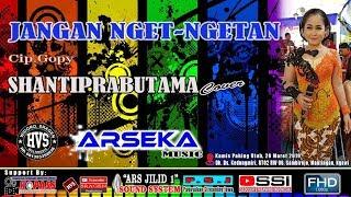 Gambar cover Jangan Nget Ngetan - Campursari ARSEKA MUSIC Live Ds. Kedungmiri, Sambirejo, Mantingan, Ngawi
