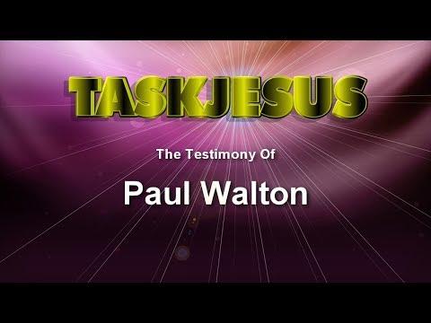 Paul Walton Christian Testimony June 2017
