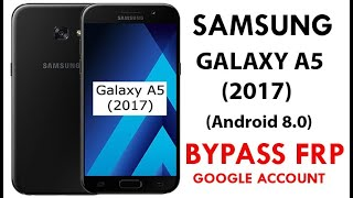 Galaxy A5 2017 (Android 8) Frp/Google Lock bypass without PC No Talkback New method