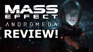 Mass Effect: Andromeda Review! Good, Bad, Or Ugly? (PS4/Xbox One)