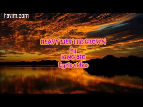 Heavy Lies The Crown by King 810 Lyric Video