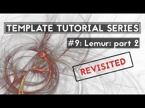 Template Tutorial Series #9: Lemur: part 2 REVISITED