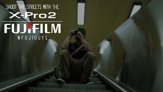 Fuji Guys - FUJIFILM X-Pro2 - On The Streets Of Montreal, QC
