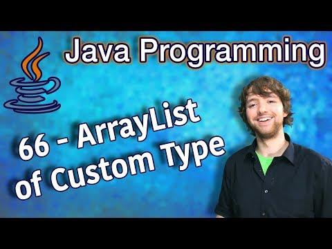 Java Programming Tutorial 66 - ArrayList of Custom Type thumbnail
