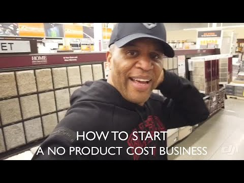 HOW TO START A NO PRODUCT COST BUSINESS