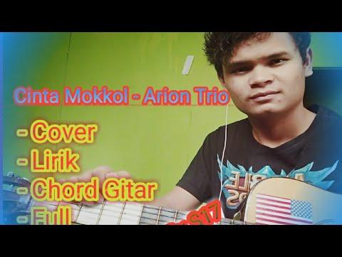 Cinta Mokkol - Arion Trio Full Cover, Lirik, dan Chord Gitar