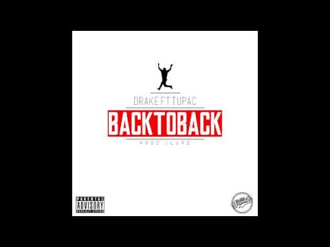 Drake - Back To Back ft. Tupac (JLUPE REMIX)