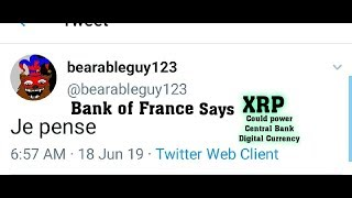 "Je pense"" Bank of France Says Ripple (XRP) Could Power Central Bank Digital Currencies. ITS TIME"