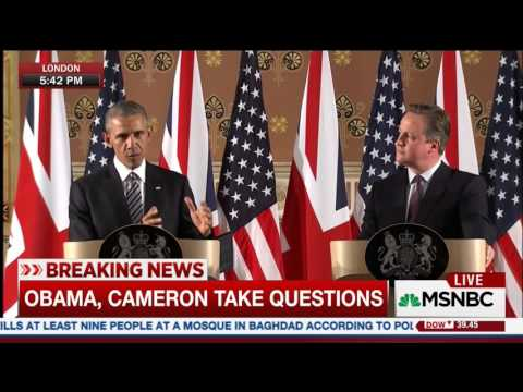 Reporter to Obama: Is It Any of Your Business Whether Britain Stays in EU?