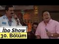 İbo Show - 30. Bölüm (Konuk : İsmail Türüt - Seniha)