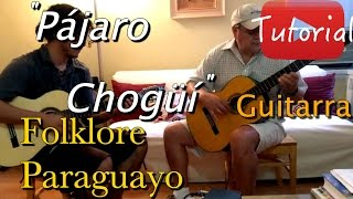 Pájaro Chogüí - Folklore Paraguayo Tutorial/Cover Guitarra