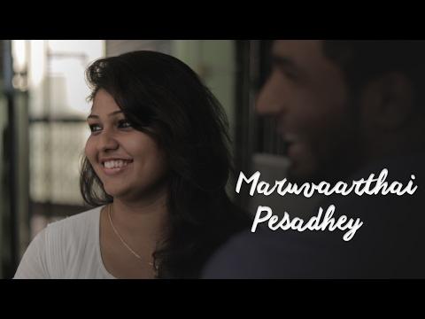 Maruvaarthai Pesadhey - New Tamil Short...