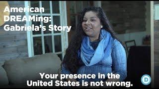 American DREAMing: Gabriela