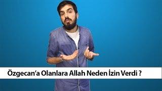 Özgecana Olanalara Allah Neden İzin Verdi? (Ahmet Taha)