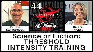 Life Mastery Podcast 44 - Science or Fiction?  Threshold Intensity ...
