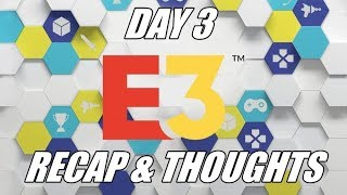 E3 2018 - Day 3 - Square Enix, Ubisoft, & Sony (Recap & Thoughts)