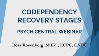 Psych Central Webinar: Codependency Recovery Stages. Relationship Advice.Narcissism Expert