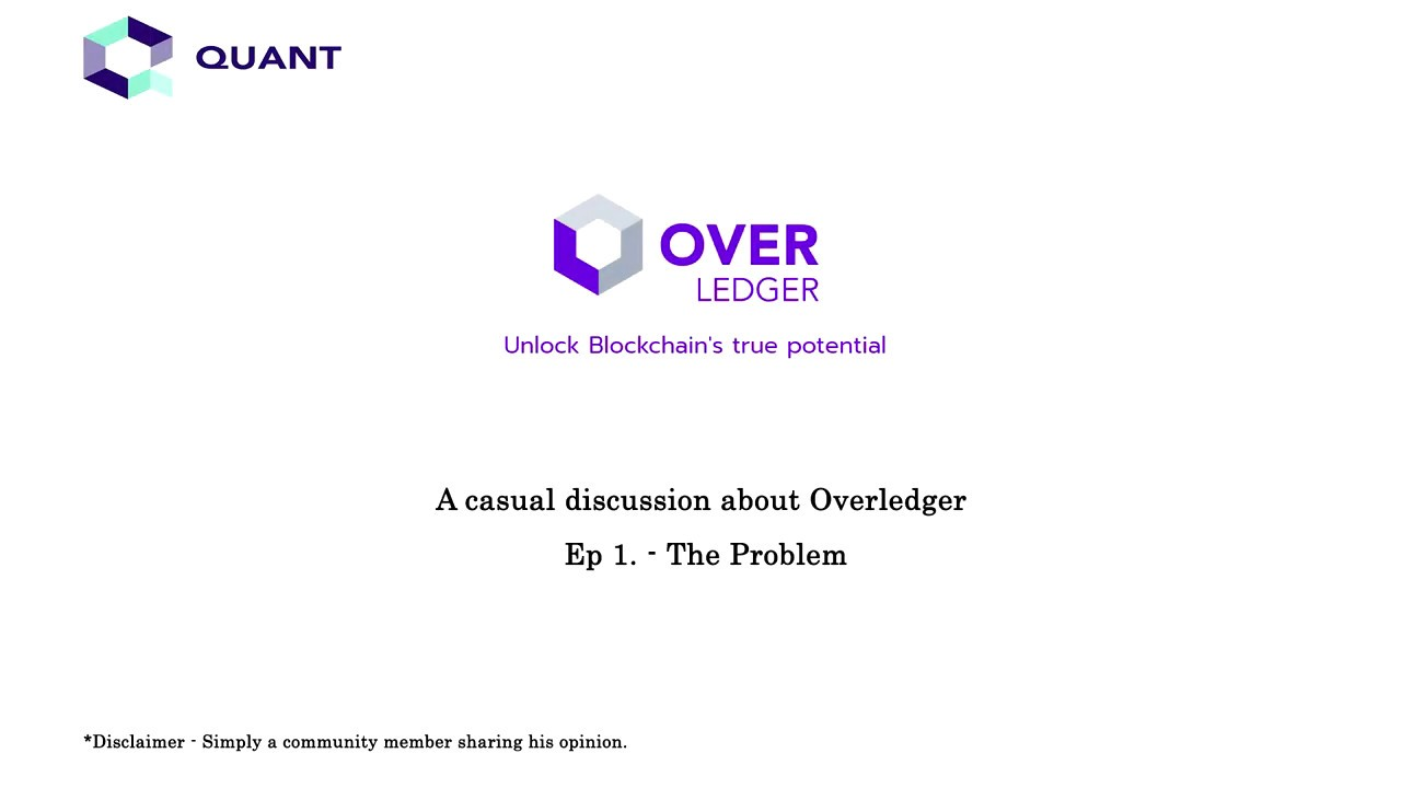Quant Network's Overledger - Ep 1: The Problem