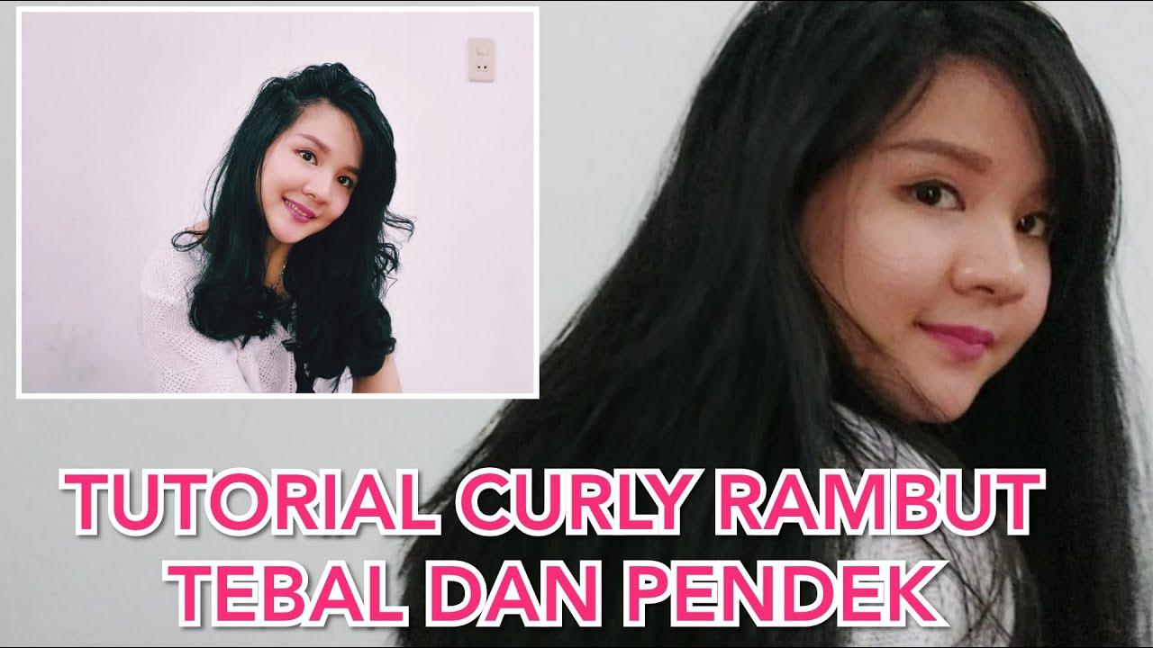Tutorial Curly Rambut Tebal dan Pendek ! - YouTube