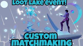 LOOT LAKE EVENT RIGHT NOW! - EU CUSTOM MATCHMAKING - ANY PLATFORM!