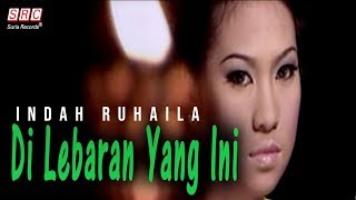 Indah Ruhaila - Di Lebaran Yang Ini (Official Music Video - HD)