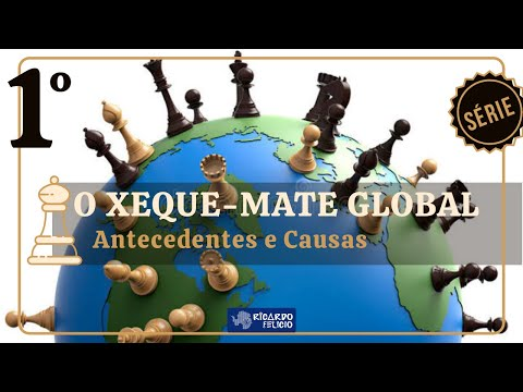 O Xeque-mate Global - I - Antecedentes E Causas