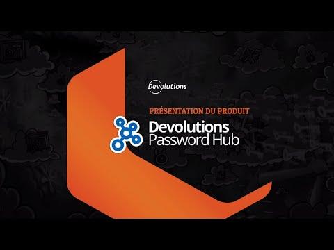 [FR] Devolutions Password Hub - Gestion de mots de passes pour les PME