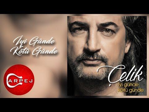 Çelik - İyi Günde Kötü Günde ( Official Audio )