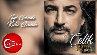 Çelik - İyi Günde Kötü Günde (Official Audio) Resimi