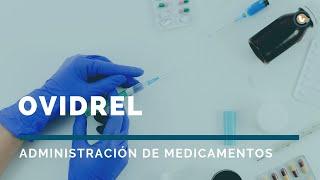 Ovidrel | Administración de medicamentos