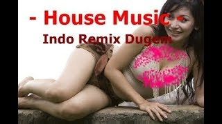 [55.75 MB] Indo Remix Dugem - House Musik Nonstop