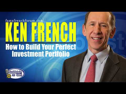 Ken French - How to Build Your Perfect Investment Portfolio