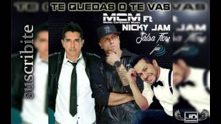 Mcm Feat. Nicky Jam - Te Quedas O Te Vas   Jd