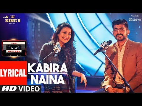 Kabira Naina Lyrical Video Songs l T-Series Mixtape | Neha Kakkar | Mohd Irfan l T-Series