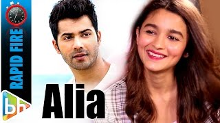 Alia bhatt's super-hit rapid fire on varun | sidharth | shahid | tanmay | donald trump