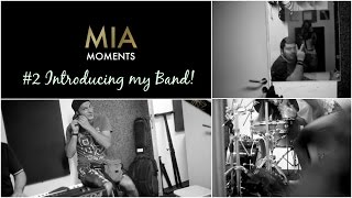 MIA MOMENTS #2 - Apresentar a Banda | Meet my Band!