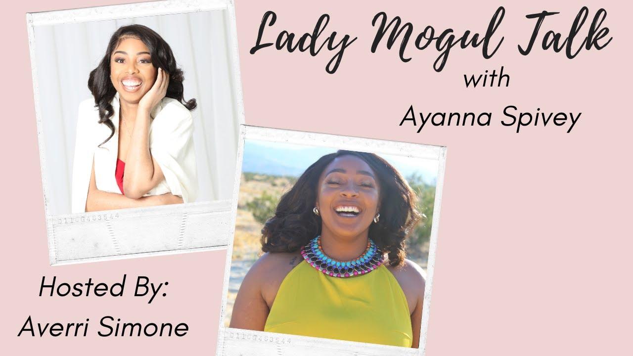 Lady Mogul Talk with Ayanna Spivey
