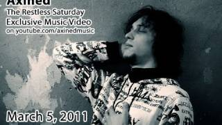 Axined - The Restless Saturday   Official Video