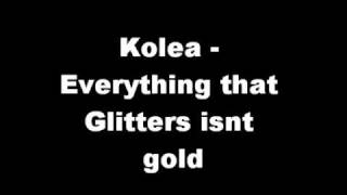 Kolea Everything That Glitters Isnt Gold
