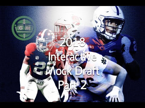 2018 Interactive NFL Mock Draft - CPGM Part 2