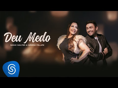 Mano Walter – Deu Medo ft. Márcia Fellipe
