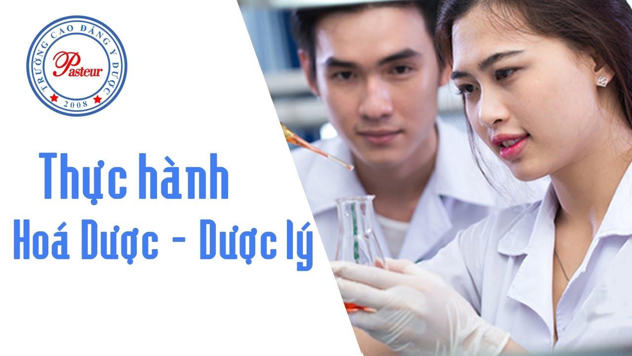 Thực hành Hoá Dược – Dược lý lớp Văn bằng 2 Cao đẳng Dược   Trường Cao đẳng Y Dược Pasteur