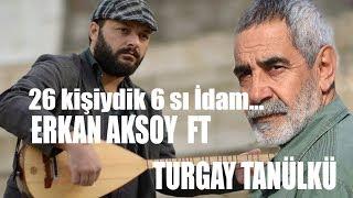 Turgay Tanülkü FT Erkan Aksoy | 26 Kişiydik 6 Sı İdam (Şiir)