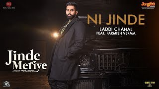 Ni Jinde Laddi Chahal Parmish Verma Free MP3 Song Download 320 Kbps