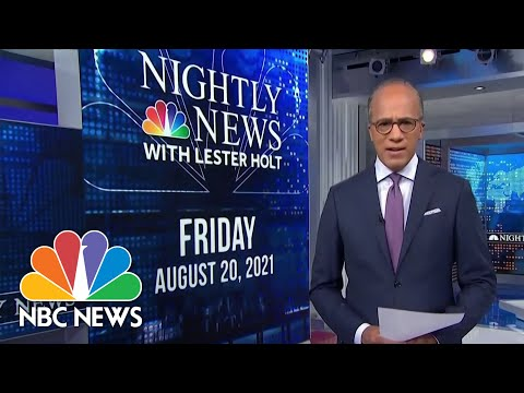 NBC Nightly News Full Broadcast - August 20th, 2021
