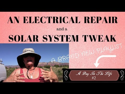 A Day In The Life #2-Electrical Repair and a Solar System Tweak