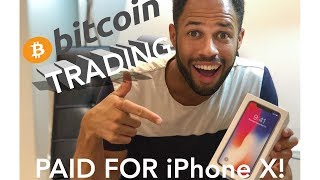 TRADING Bitcoin PAID For My iPhone X | Face ID Any Good?