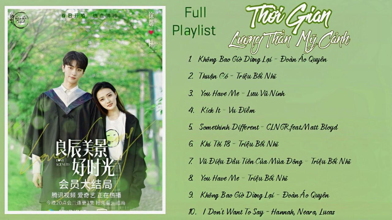 [FULL PLAYLIST] Nhạc Phim Thời Gian Lương Thần Mỹ Cảnh | Love Scenery OST | 良辰美景好时光